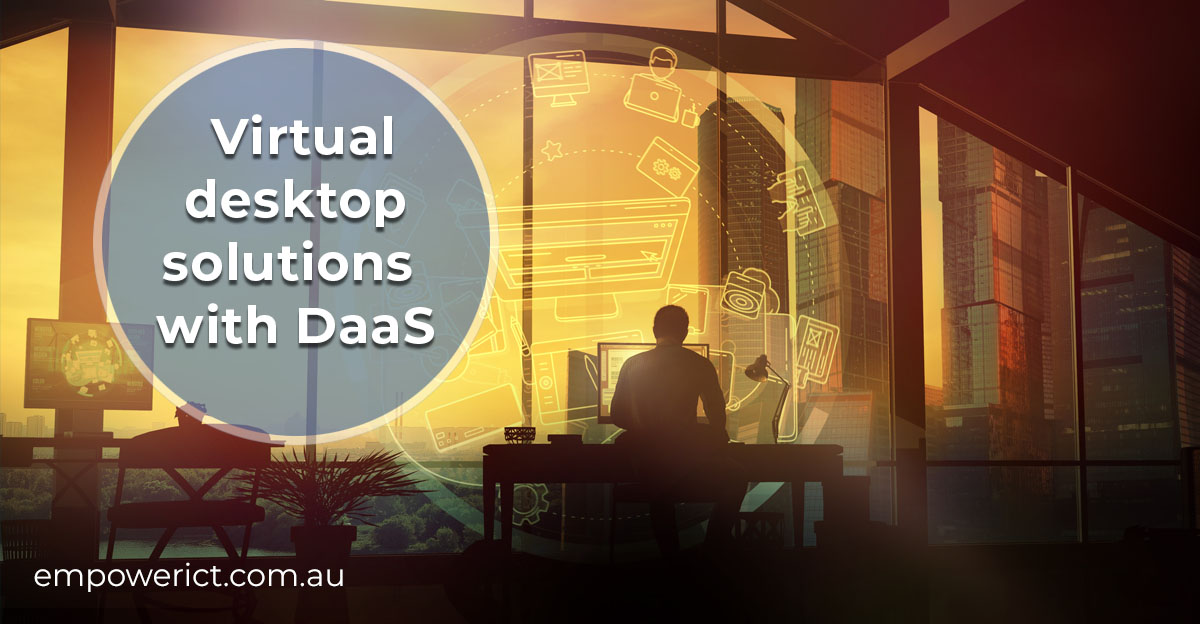 Virtual Desktop Solutions With DaaS