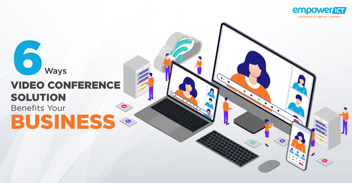 6 Ways Video Conference Solution Benefits Your Business