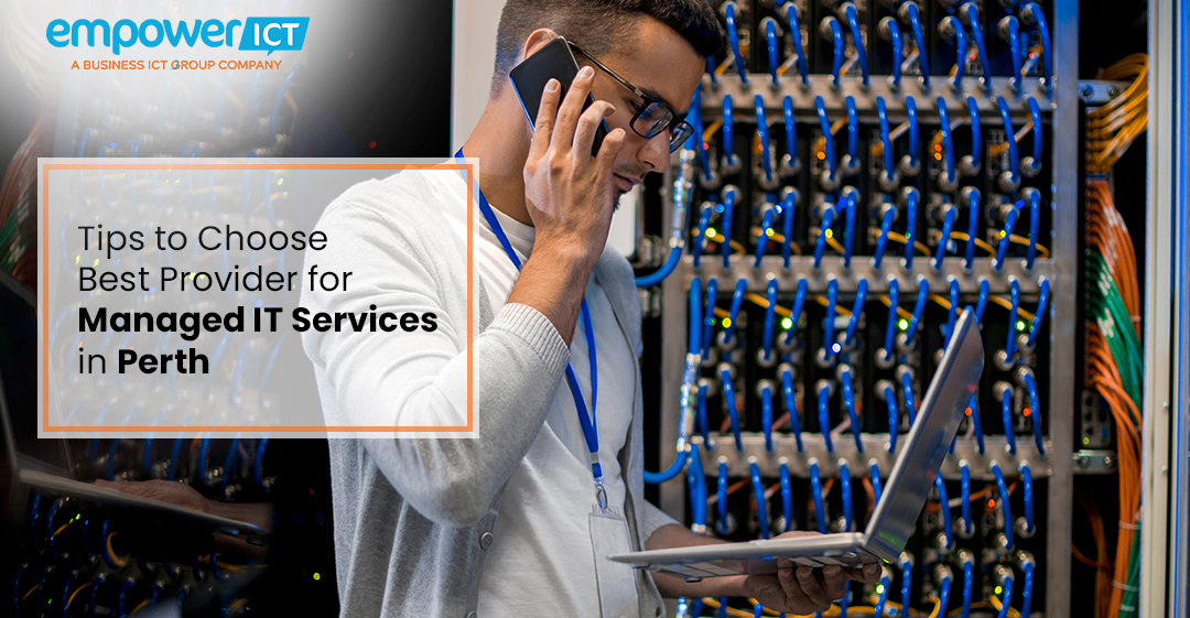 Tips to Choose Best Provider for Managed IT Services in Perth